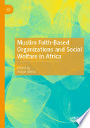 Muslim Faith-Based Organizations and Social Welfare in Africa