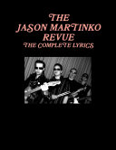 The Jason Martinko Revue  the Complete Lyrics