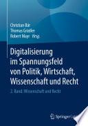 Digitalisierung im Spannungsfeld von Politik, Wirtschaft, Wissenschaft und Recht