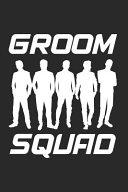 Groom Squad  Funny Wedding Preparation Check List  Wedding Entourage Notebook  Planner Organizer  Appreciation for Groomsmen  Best