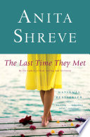 """""""The Last Time They Met: A Novel"""" by Anita Shreve"""