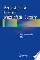 Reconstructive Oral and Maxillofacial Surgery
