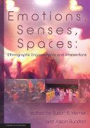 Emotions, Senses, Spaces: