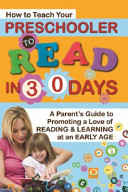 How to Teach Your Preschooler to Read in 30 Days