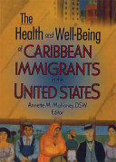 The Health and Well being of Caribbean Immigrants in the United States