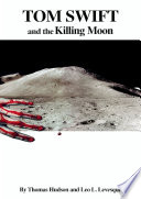 Tom Swift and the Killing Moon  HB
