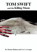 Tom Swift and the Killing Moon (HB)