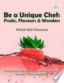 Be A Unique Chef Fruits Flavours Wonders