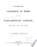 Supplementary Catalogue Of The Books Added To The Parliamentary Library