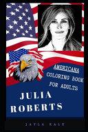 Julia Roberts Americana Coloring Book for Adults