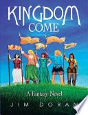 Kingdom Come  A Fantasy Novel