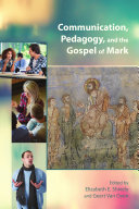 Communication  Pedagogy  and the Gospel of Mark