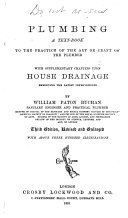 Plumbing  a Text book to the Practice of the Art Or Craft of the Plumber  with Supplementary Chapters Upon House Drainage