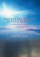 May I Leave Heaven If I Get Bored