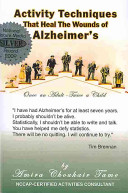 Activity Techniques That Heal The Wounds Of Alzheimer S