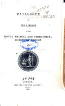 Catalogue of the Library of the Royal Medical and Chirurgical Society of London