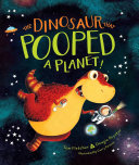 The Dinosaur That Pooped a Planet! Pdf/ePub eBook