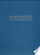Folkloristics: An Introduction