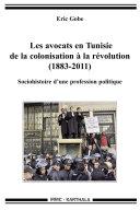 Pdf Les avocats en Tunisie de la colonisation à la révolution (1883-2011). Telecharger