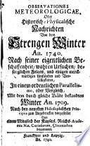 Observationes Meteorologicae, Oder Historisch-Physicalische Nachrichten Von dem Strengen Winter An. 1740