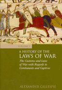 A History of the Laws of War, Volume 1: The Customs and Laws of War ...