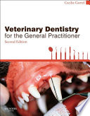 Veterinary Dentistry for the General Practitioner   E Book