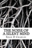 The Noise of a Silent Mind