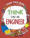 Train Your Brain  Think Like an Engineer Book