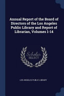 Annual Report Of The Board Of Directors Of The Los Angeles Public Library And Report Of Librarian