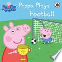 Peppa Pig  Peppa Plays Football Book PDF