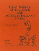 Illustrations of the Stage and Acting in England to 1580