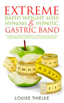 EXTREME RAPID WEIGHT LOSS HYPNOSIS   HYPNOTIC GASTRIC BAND