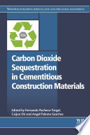 Carbon Dioxide Sequestration In Cementitious Construction Materials Book PDF
