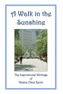 A Walk in the Sunshine: The Inspirational Writings of Helene Clare Kuoni