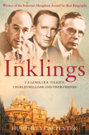 The Inklings: C. S. Lewis, J. R. R. Tolkien and Their Friends Book