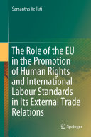 The Role of the EU in the Promotion of Human Rights and International Labour Standards in Its External Trade Relations