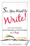 So, You Want to Write!