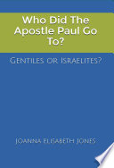 Who Did The Apostle Paul Go To  Gentiles or Israelites