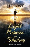Light Between the Shadows