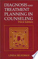 """Diagnosis and Treatment Planning in Counseling"" by Linda Seligman"
