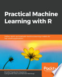 Practical Machine Learning with R Book