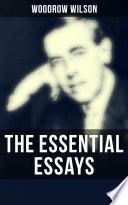 The Essential Essays of Woodrow Wilson