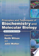 """""""Principles and Techniques of Biochemistry and Molecular Biology"""" by Keith Wilson, John Walker"""