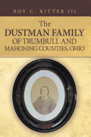 The Dustman Family of Trumbull and Mahoning Counties  Ohio
