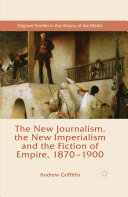 The New Journalism, the New Imperialism and the Fiction of Empire, 1870-1900 [Pdf/ePub] eBook