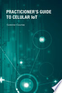 The Practitioner s Guide to Cellular IoT