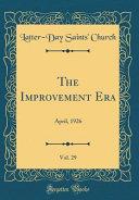 The Improvement Era Vol 29