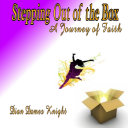 Stepping Out of th Box  A Journey of Faith