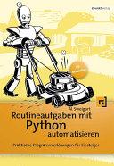 Routineaufgaben mit Python automatisieren: Praktische ...