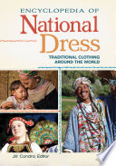 """""""Encyclopedia of National Dress: Traditional Clothing around the World [2 volumes]"""" by Jill Condra"""
